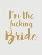 Μπλουζάκι με τύπωμα I am the Fucking Bride