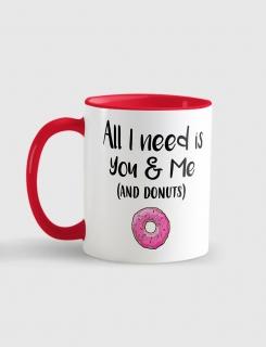 Κούπα κεραμική με τύπωμα All i need is you & me (and donuts)