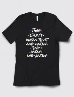 Μπλουζάκι με τύπωμα They don't know that we know
