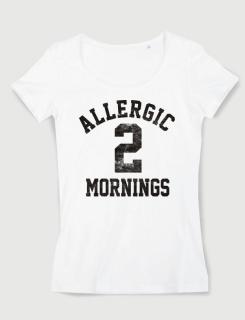 Μπλουζάκι με στάμπα Allergic 2 Mornings