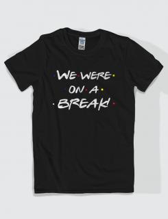 Μπλουζάκι με τύπωμα We were on a break
