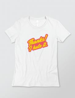 Μπλουζάκι με τύπωμα Thanks I hate it