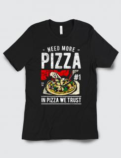 Μπλουζάκι με τύπωμα Need more pizza!