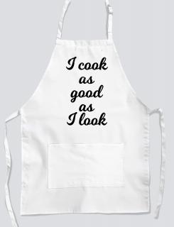 Ποδιά μαγειρικής με εκτύπωση I cook as good as I look