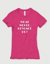 Μπλουζάκι με στάμπα What would Beyonce do?
